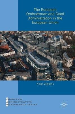 The European Ombudsman and Good Administration in the European Union -