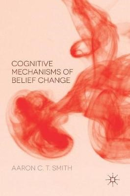 Cognitive Mechanisms of Belief Change - pr_262298