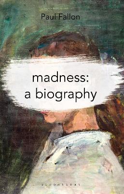 Madness: A Biography -