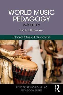 World Music Pedagogy, Volume V: Choral Music Education - pr_155710