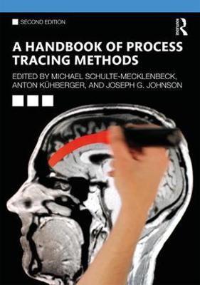 A Handbook of Process Tracing Methods -
