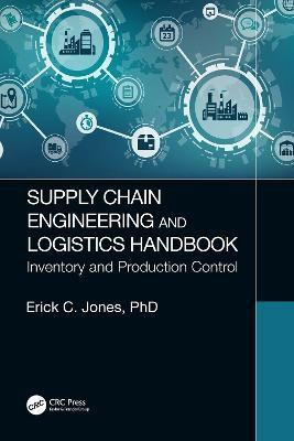 Supply Chain Engineering and Logistics Handbook -