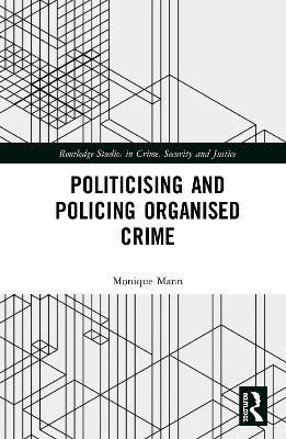 Politicising and Policing Organised Crime - pr_285355