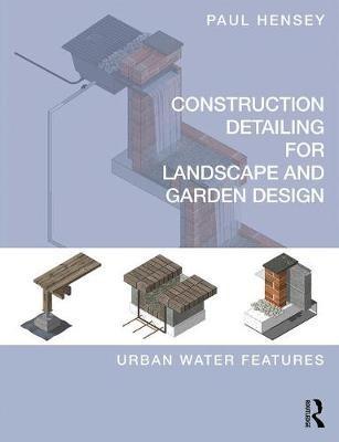 Construction Detailing for Landscape and Garden Design -