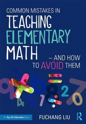 Common Mistakes in Teaching Elementary Math-And How to Avoid Them - pr_237177