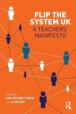 Flip The System UK: A Teachers' Manifesto -