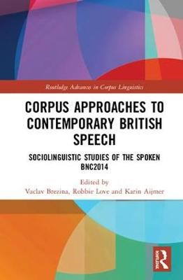 Corpus Approaches to Contemporary British Speech - pr_32726