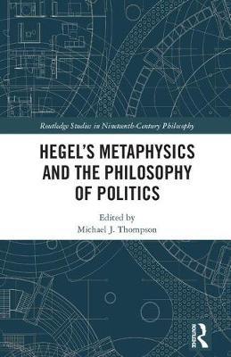 Hegel's Metaphysics and the Philosophy of Politics - pr_210282