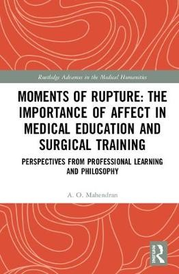 Moments of Rupture: The Importance of Affect in Medical Education and Surgical Training - pr_306650