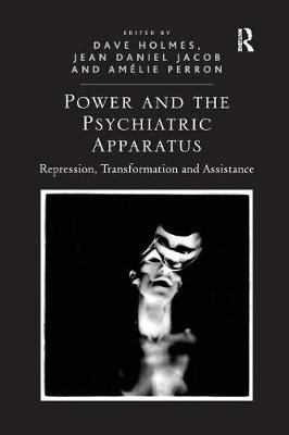 Power and the Psychiatric Apparatus -