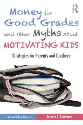 Money for Good Grades and Other Myths About Motivating Kids - pr_246748