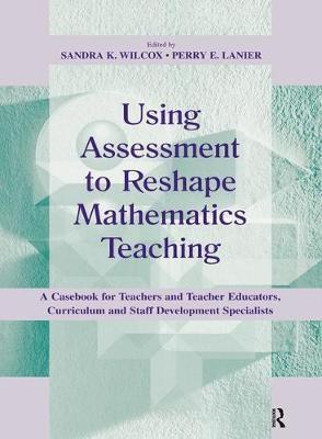 Using Assessment To Reshape Mathematics Teaching - pr_210340