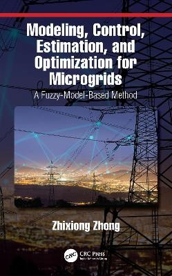 Modeling, Control, Estimation, and Optimization for Microgrids -