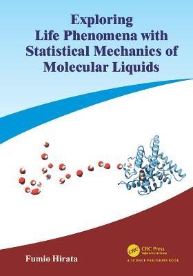 Exploring Life Phenomena with Statistical Mechanics of Molecular Liquids - pr_1752851
