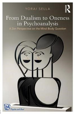 From Dualism to Oneness in Psychoanalysis -