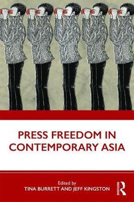 Press Freedom in Contemporary Asia -