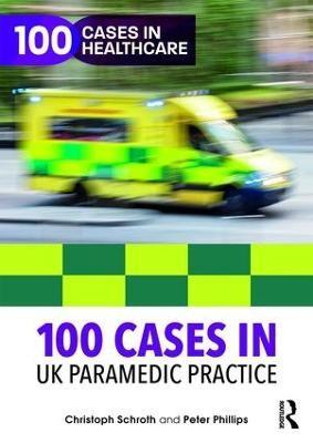 100 Cases in UK Paramedic Practice - pr_307309
