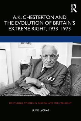 A.K. Chesterton and the Evolution of Britain's Extreme Right, 1933-1973 - pr_1725790