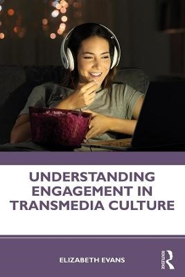 Understanding Engagement in Transmedia Culture -