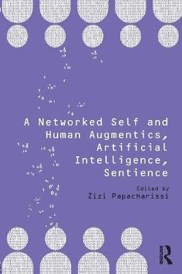 A Networked Self and Human Augmentics, Artificial Intelligence, Sentience - pr_29076