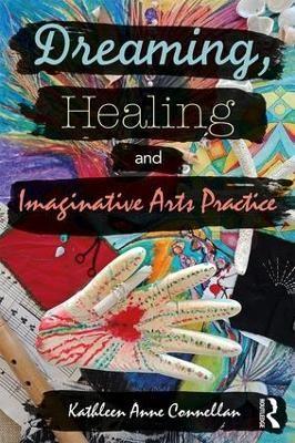 Dreaming, Healing and Imaginative Arts Practice -