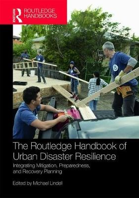 The Routledge Handbook of Urban Disaster Resilience -