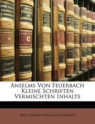 Anselms Von Feuerbach Kleine Schriften Vermischten Inhalts - pr_213648