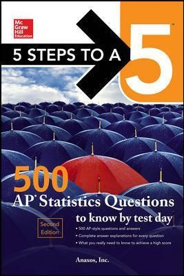 5 Steps to a 5: 500 AP Statistics Questions to Know by Test Day, Second Edition - pr_336607