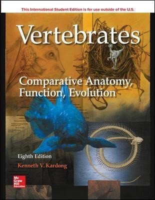 ISE Vertebrates: Comparative Anatomy, Function, Evolution -