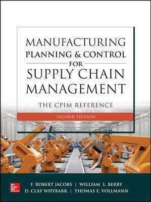 Manufacturing Planning and Control for Supply Chain Management: The CPIM Reference, Second Edition - pr_335844