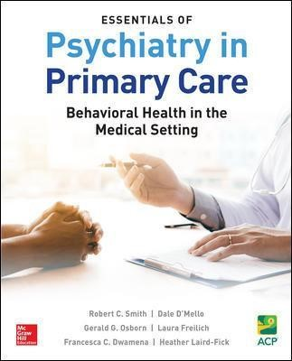 Essentials of Psychiatry in Primary Care: Behavioral Health in the Medical Setting -