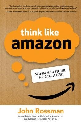 Think Like Amazon: 50 1/2 Ideas to Become a Digital Leader - pr_1706243