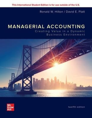 ISE Managerial Accounting: Creating Value in a Dynamic Business Environment -
