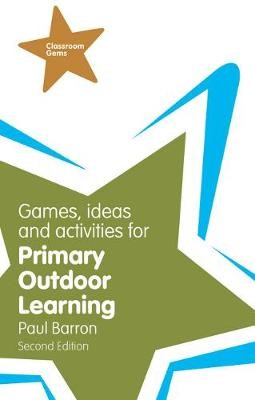 Games, Ideas and Activities for Primary Outdoor Learning -