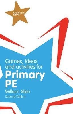 Games, Ideas and Activities for the Primary PE -