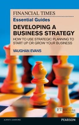 FT Essential Guide to Developing a Business Strategy - pr_17696