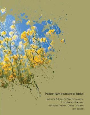 Hartmann & Kester's Plant Propagation: Pearson New International Edition -