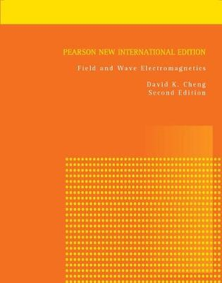 Field and Wave Electromagnetics: Pearson New International Edition -