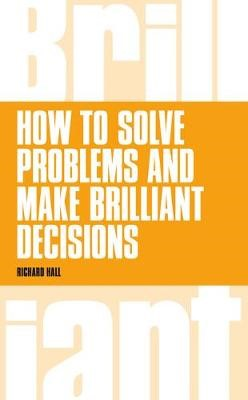 How to Solve Problems and Make Brilliant Decisions - pr_286441