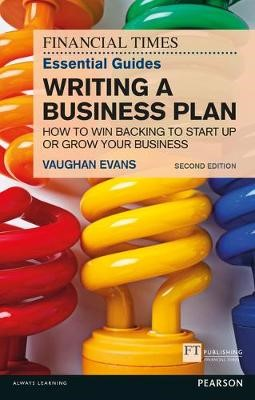 The FT Essential Guide to Writing a Business Plan - pr_94836