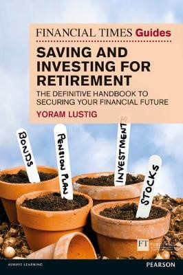 FT Guide to Saving and Investing for Retirement -