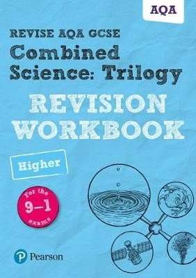 Revise AQA GCSE Combined Science: Trilogy Higher Revision Workbook - pr_40670