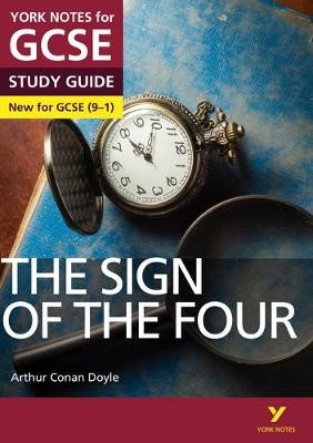 York Notes for GCSE (9-1): The Sign of the Four STUDY GUIDE - Everything you need to catch up, study and prepare for 2021 assessments and 2022 exams -