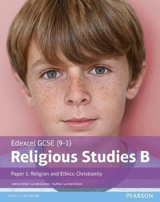 Edexcel GCSE (9-1) Religious Studies B Paper 1: Religion and Ethics - Christianity Student Book -