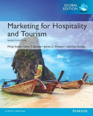 Marketing for Hospitality and Tourism, Global Edition -