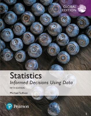 Statistics: Informed Decisions Using Data, Global Edition -