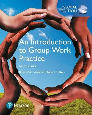 An Introduction to Group Work Practice, Global Edition -