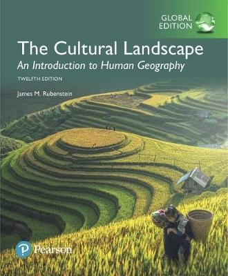 The Cultural Landscape: An Introduction to Human Geography, Global Edition -