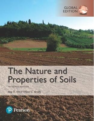 The Nature and Properties of Soils, Global Edition -