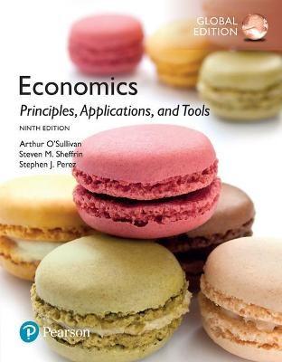 Economics: Principles, Applications, and Tools, Global Edition -